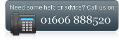 Need some help or advice? Call us on 01606 888 520